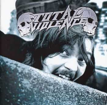 TOTAL   VIOLENCE - Violence Is the Way of Life!  (2016)   LOSSLESS