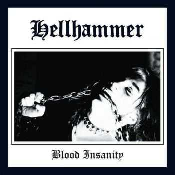 Hellhammer - Blood Insanity [Single] (2016)