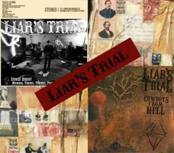 Liar's Trial - Cowboys From Hell (2013) / Songs About Momma Trains Trucks Prison & Gettin Drunk (2016)