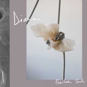 Diana - Familiar Touch (2016)