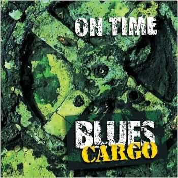 Blues Cargo - On Time...  (2016)