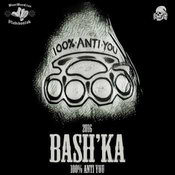Bashka - 100% Anti You (2016)
