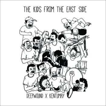 Deepwound x Kentumay - The Kids From The East Side [split] (2016)