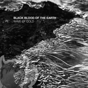 Black Blood Of The Earth - Wave Of Cold (2013) (LOSSLESS)