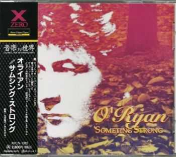 O'Ryan - Something Strong (1991) [Japan Press] Lossless