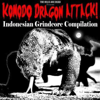 V.A. - Indonesian Grindcore Compilation - Komodo Dragon Attack! (2016)