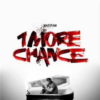 MAXIFAM - 1more chance (2016)