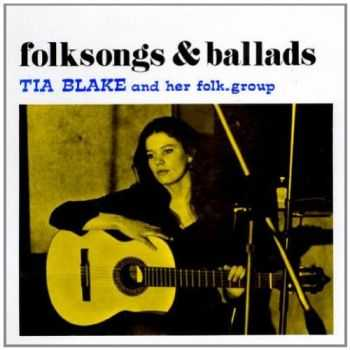 Tia Blake And Her Folk-Group - Folksongs And Ballads 1971 (Reissue 2011)