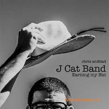 Chris Antblad - J Cat Band: Earning My Hat (2016)