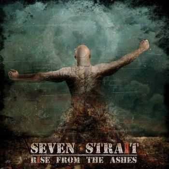 Seven Strait - Rise From The Ashes (2016)