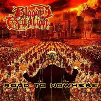 Bloody Exitation - Road To Nowhere (2016)