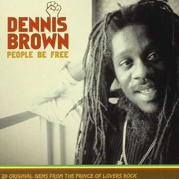 Dennis Brown - People Be Free (2008)