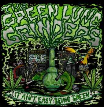 The Green Lung Grinders - It Ain't Easy Being Green [ep] (2015)