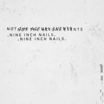 Nine Inch Nails - Not The Actual Events (EP) (2016)