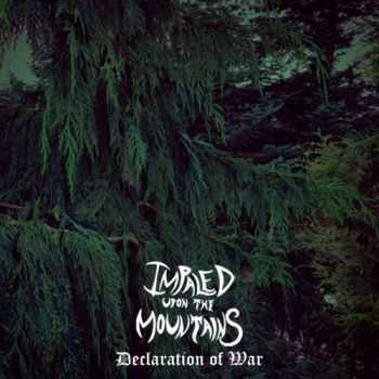 Impaled Upon the Mountains - Declaration of War (2017)