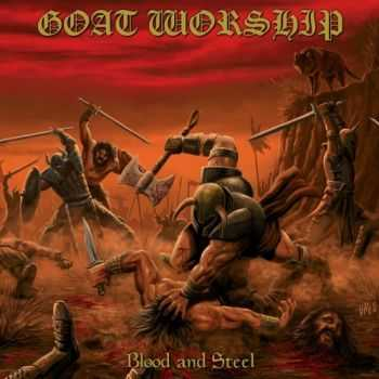 Goat Worship - Blood and Steel (2016)