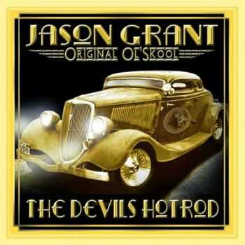 Jason Grant - The Devils Hotrod   (2017)