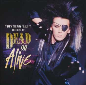 Dead Or Alive - That's The Way I Like It: The Best Of (2010)