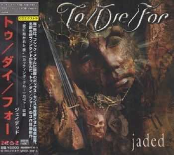 To/Die/For - Jaded (Japan Edition) (2003)