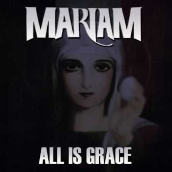 Mariam - All Is Grace (2013)