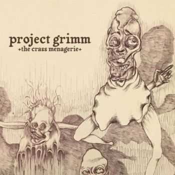 Project Grimm - The Crass Menagerie (2017)