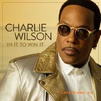 Charlie Wilson - In It To Win It (2017)