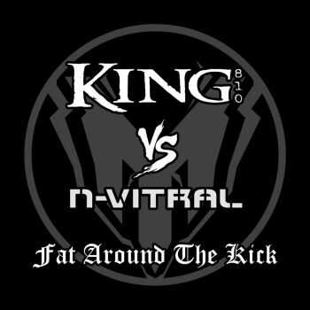 King 810 vs. N-Vitral — Fat Around The Kick (Single) (2017)