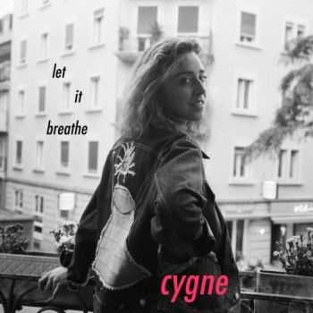 Cygne – Let It Breathe (2017)