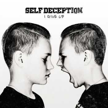Self Deception - I Give Up (Single) (2017)