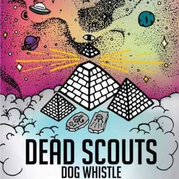 Dead Scouts - Dog Whistle (2017)
