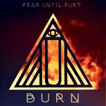 Fear Until Fury - Burn (2017)
