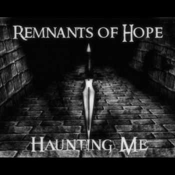 Remnants of Hope - Haunting Me (2017)