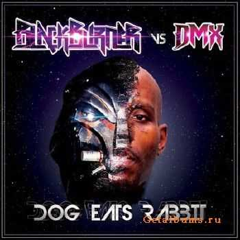 DMX & Blackburner - Dog Eats Rabbit (2017)