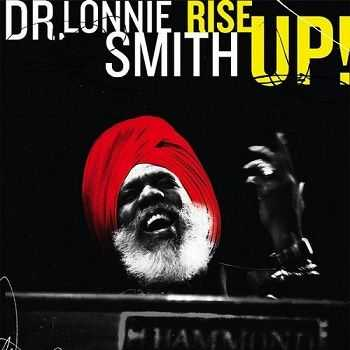 Dr. Lonnie Smith - Rise Up! (2008)