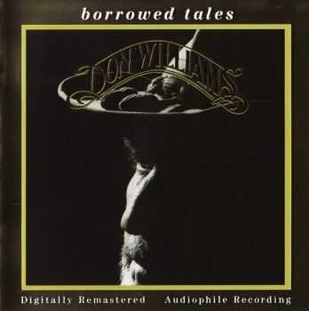 Don Williams - Borrowed Tales [Remastered 2002] (1995)