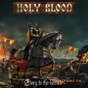 Holy Blood - Glory To The Heroes (2017) [EP]