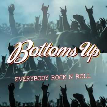 Bottoms Up - Everybody Rock n' roll (2017)