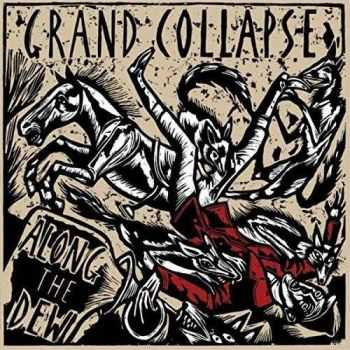 Grand Collapse - Along The Dew (2017)