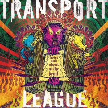 Transport League - Twist and Shout at the Devil (2017)
