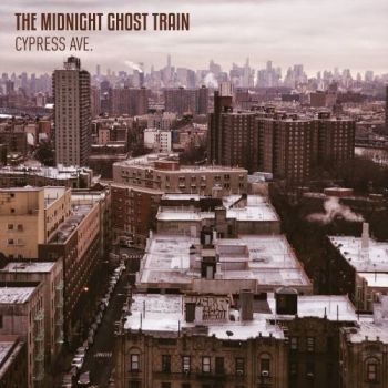 The Midnight Ghost Train - Cypress Ave. (2017)