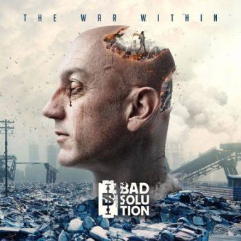Bad Solution - The War Within (2017)