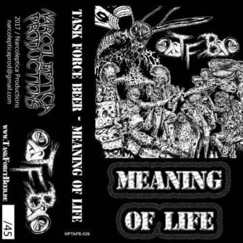 Task Force Beer - Meaning Of Life (2017)