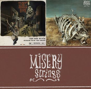 Misery Strings - Adventures in Badlands (2011) & The Red Witch. Stories from the Swamp (2014)