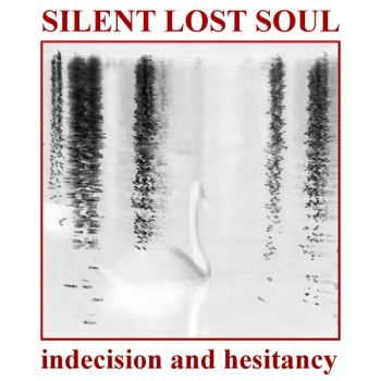 Silent Lost Soul - Indecision And Hesitancy (EP) (2016)