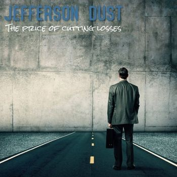 Jefferson Dust - The Price Of Cutting Losses (2017)