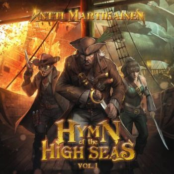 Antti Martikainen – Hymn Of The High Seas, Vol. 1 (2018)