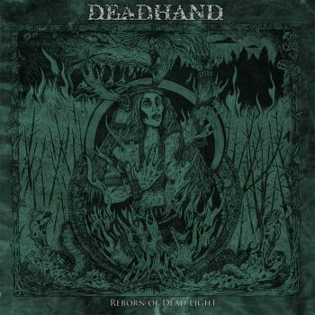 Dead Hand – Reborn Of Dead Light (2018)