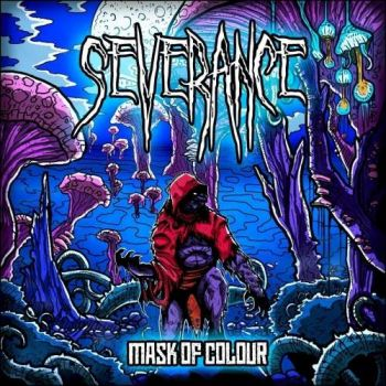 Severance – Mask of Colour (2018)