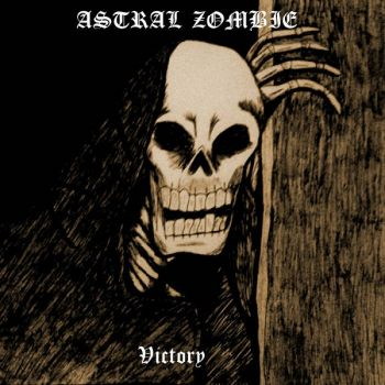Astral Zombie – Victory (2018)