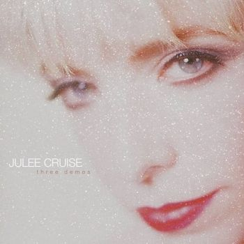 Julee Cruise – Three Demos (EP) (2018)